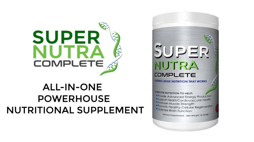 Super Nutra Complete Review : Restore Health, Energy & Vitality Naturally