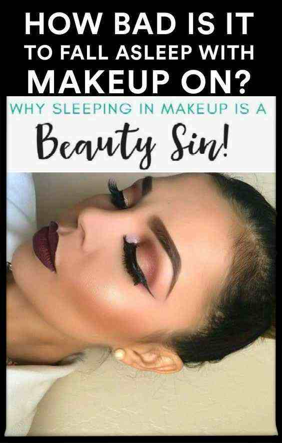 Sleeping with makeup :How Bad is Sleeping with Makeup? Side Effects Of Sleeping With Makeup