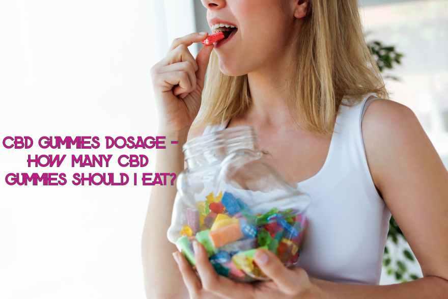 CBD Gummies Dosage -  How Many CBD Gummies Should I Eat?